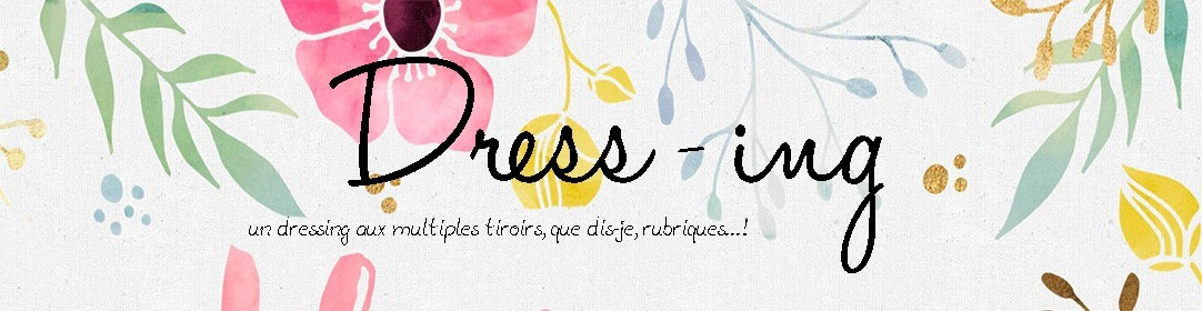 Dress-ing – Blog beauté lifestyle mode à Caen